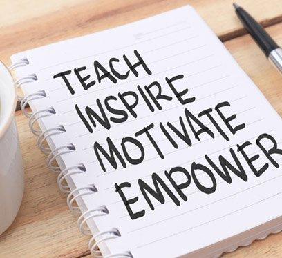 Teach, Inspire, Motivate, Empower